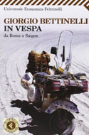 In Vespa. Da Roma a Saigon - Giorgio Bettinelli