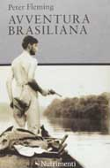 Avventura brasiliana - Peter Fleming