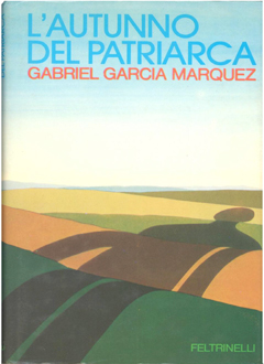 L'autunno del patriarca (The Autumn of the Patriarch) by Gabriel Garcia Marquez